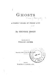 Ghosts: A Family Drama in Three Acts