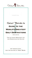Golf Travel s Guide to the World s Greatest Golf Destinations PDF