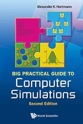Big Practical Guide to Computer Simulations: Second Edition