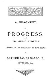 A Fragment on Progress: Inaugural Address Delivered on His Installation as Lord Rector of the University of Glasglow, Nov. 1891