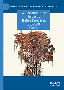 Women and Gender Issues in British Paganism  1945   1990 PDF