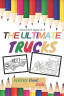 The Ultimate Trucks Activity Book for Kids Ideal For Ages 2 6 PDF