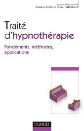 Traité d'hypnothérapie: Fondements, méthodes, applications