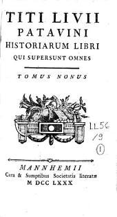 Titi Livii Patavini Historiarum Libri qui supersunt omnes: Volume 9