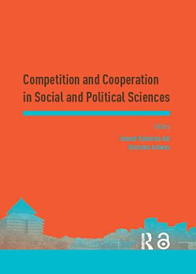 Competition and Cooperation in Social and Political Sciences PDF