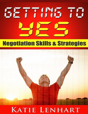 Getting to Yes  Negotiation Skills   Strategies