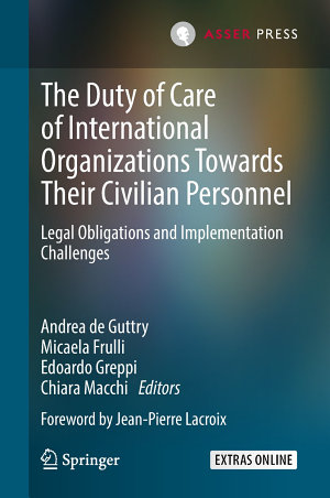 The Duty of Care of International Organizations Towards Their Civilian Personnel