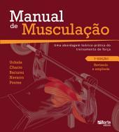 Manual de musculação: Uma abordagem teórico-prática do treinamento de força