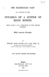 The Elementary Part of a Treatise on the Dynamics of a System of Rigid Bodies: Being Part I. of the Whole Subject. With Numerous Examples