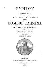Homeri Carmina et cycli epici reliquiae: Graece et latine, cum indice nominum et rerum