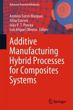 Additive Manufacturing Hybrid Processes for Composites Systems PDF