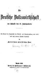 Die deutsche Volkswirthschaft am Schlusse des 19. Jahrhunderts: Auf Grund der Ergebnisse der Berufs- und Gewerbezählung von 1895 und nach anderen Quellen bearbeitet