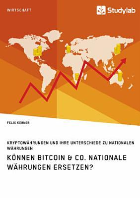 K  nnen Bitcoin   Co  nationale W  hrungen ersetzen  Kryptow  hrungen und ihre Unterschiede zu nationalen W  hrungen PDF