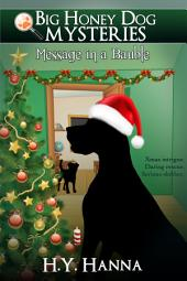 Message in a Bauble (Big Honey Dog Mysteries Christmas Special): - a mystery adventure for children ages 8 to 12 years
