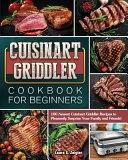 Cuisinart Griddler Cookbook For Beginners