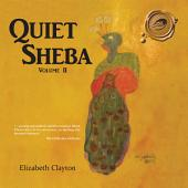 Quiet Sheba: Volume 2