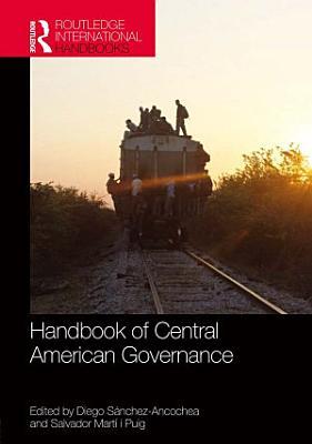 Handbook of Central American Governance PDF