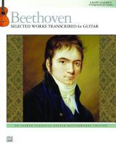 Beethoven: Selected Works Transcribed for Guitar: Light Classics, Arrangements for Intermediate Guitar