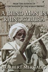 A Blind Man In Rhinocolura