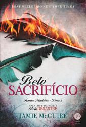 Belo sacrifício - Irmãos Maddox -