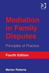 Mediation in Family Disputes: Principles of Practice, Edition 4