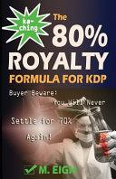 Ka ching  the 80  Royalty Formula for Kdp