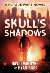 Skull's Shadows: Plague Wars Book 2