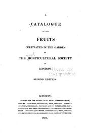 A Catalogue of the Fruits Cultivated in the Garden of the Horticultural Society of London