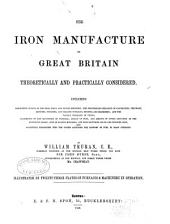 The iron manufacture of Great Britain: theoretically and practically considered