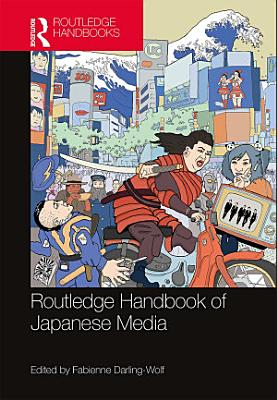 Routledge Handbook of Japanese Media