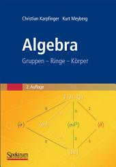 Algebra: Gruppen - Ringe - Körper, Ausgabe 2