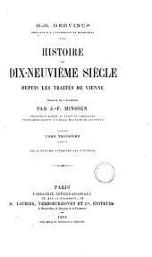 Histoire du dix-neuvième siècle depuis les traités de Vienne: Tome premier, Volume1