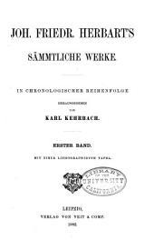 Joh. Fr. Herbart's sämtliche Werke in chronologischer Reihenfolge: Band 1