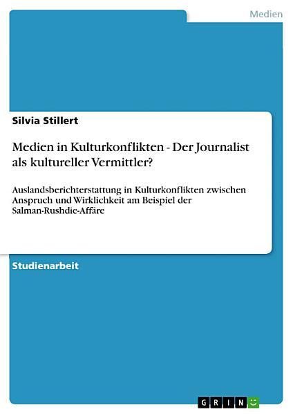 Medien in Kulturkonflikten   Der Journalist als kultureller Vermittler