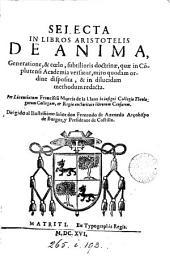 Selecta in libros Aristotelis De anima, generatione, & cœlo