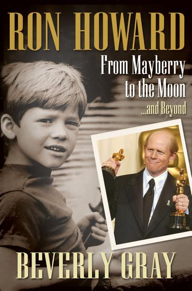 Download Ron Howard  From Mayberry to the Moon   and Beyond Book