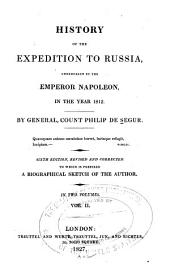 History of the Expedition to Russia: Undertaken by the Emperor Napoleon, in the Year 1812, Volume 2