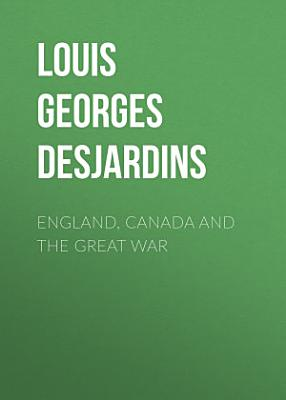 England  Canada and the Great War PDF