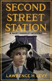 Second Street Station: A Mary Handley Mystery