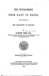 The Development from Kant to Hegel: With Chapters on the Philosophy of Religion