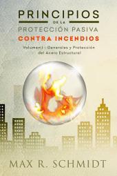 Principios de La Proteccion Pasiva Contra Incendios: Introduccion a la Proteccion Contra Incendios - Proteccion Pasiva Contra Incendios - Ignifugacion del Acero En Edificios