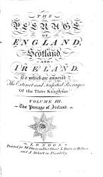 The Peerage Of England Scotland And Ireland The Peerage Of Ireland Book PDF