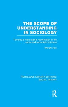 The Scope of Understanding in Sociology  RLE Social Theory  PDF