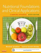 Nutritional Foundations and Clinical Applications - E-Book: A Nursing Approach, Edition 6