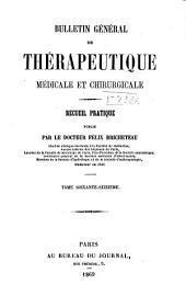 Bulletin général de thérapeutique médicale, chirurgicale, obstétricale et pharmaceutique: Volume76