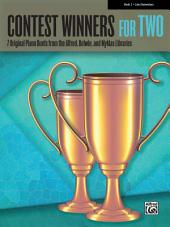 Contest Winners for Two, Book 2: 7 Original Piano Duets (1 Piano, 4 Hands) from the Alfred, Belwin, and Myklas Libraries for Late Elementary Pianists