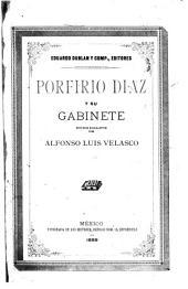 Porfirio Diaz y su gabinete: estudios biográficos