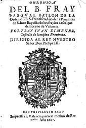 Chronica del B. Fray Pasqual Baylon de la orden del P. S. Francisco (etc.)
