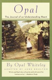Opal: The Journal of an Understanding Heart