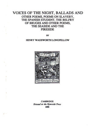 Voices of the night  Ballads and other poems  Poems on slavery  The Spanish student  The belfry of Bruges and other poems  The seaside and the fireside PDF